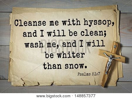 TOP-1000.  Bible verses from Psalms.Cleanse me with hyssop, and I will be clean; wash me, and I will be whiter than snow.