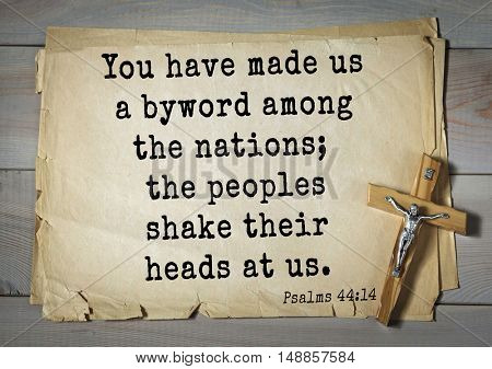 TOP-1000.  Bible verses from Psalms. You have made us a byword among the nations; the peoples shake their heads at us.