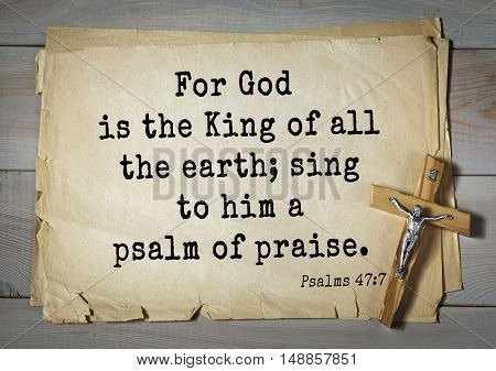 TOP-1000.  Bible verses from Psalms.For God is the King of all the earth; sing to him a psalm of praise.
