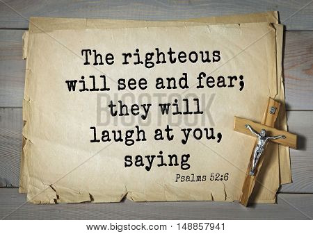TOP-1000.  Bible verses from Psalms.The righteous will see and fear; they will laugh at you, saying