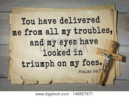 TOP-1000.  Bible verses from Psalms.You have delivered me from all my troubles, and my eyes have looked in triumph on my foes.