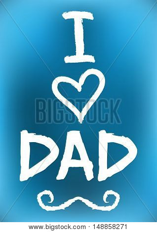 Card I love Daddy. Image heart, mustache.