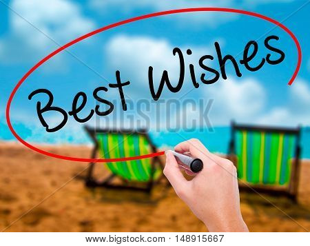 Man Hand Writing Best Wishes  With Black Marker On Visual Screen