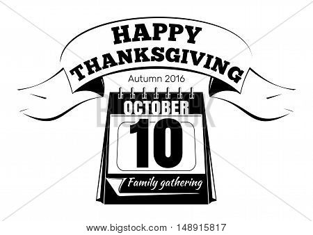 Canadian Thanksgiving. Calendar with festive date. Autumn 2016. 10th October. Happy Thanksgiving. Vector black and white icon