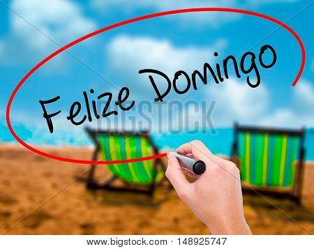 Man Hand Writing Felize Domingo (happy Sunday In Spanish/portuguese)  With Black Marker On Visual Sc