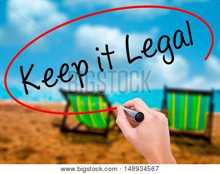 Man Hand Writing Keep It Legal With Black Marker On Visual Screen