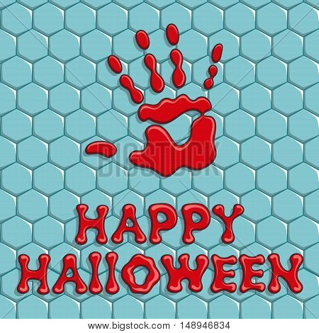 Happy Halloween. Background with a bloody hand print on the tile and the inscription.