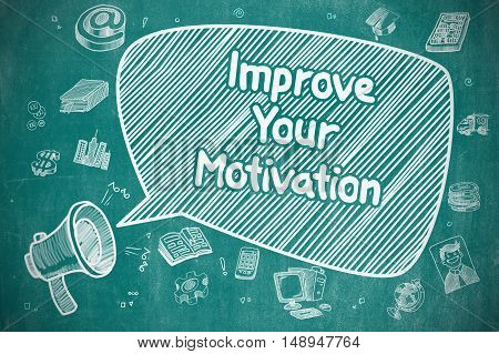 Yelling Loudspeaker with Wording Improve Your Motivation on Speech Bubble. Hand Drawn Illustration. Business Concept.