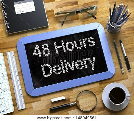 48 Hours Delivery - Text on Small Chalkboard.48 Hours Delivery Handwritten on Blue Chalkboard. Top View Composition with Small Chalkboard on Working Table with Office Supplies Around. 3d Rendering.
