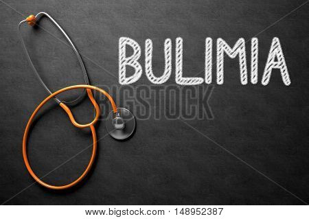 Medical Concept: Bulimia - Text on Black Chalkboard with Orange Stethoscope. Medical Concept: Bulimia - Medical Concept on Black Chalkboard. 3D Rendering.