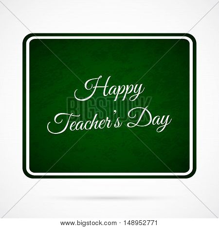 Vector Happy Teacher's Day over dark green chalkboard. Background for education projects holidays and designs.