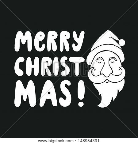 Christmas greeting card with head of Santa Claus. Design elements for season greetings. Merry Christmas hand written lettering. Black and white vector illustration.