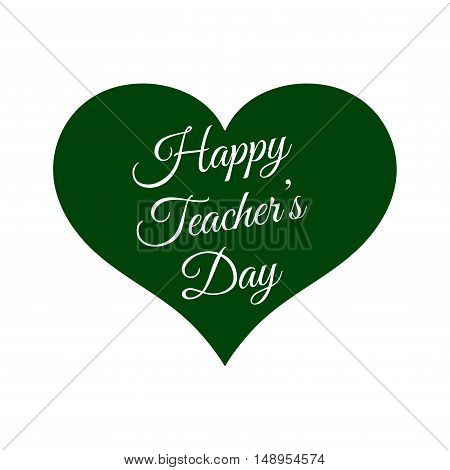 Vector Happy Teacher's Day inside green heart. Element for education projects holidays and designs.