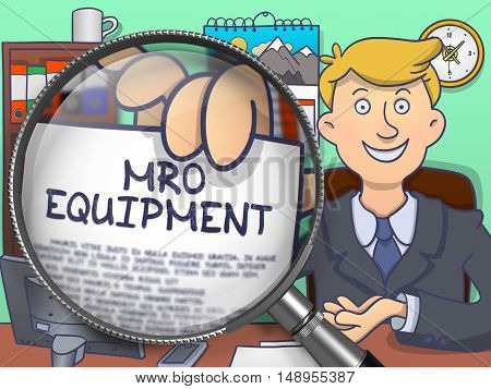 Officeman in Suit Looking at Camera and Holding a Paper with Inscription MRO Equipment Concept through Magnifying Glass. Closeup View. Colored Doodle Style Illustration.