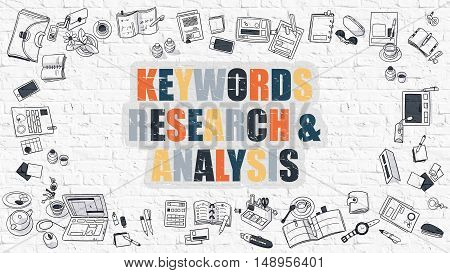 Keywords Research and Analysis - Multicolor Concept with Doodle Icons Around on White Brick Wall Background. Modern Illustration with Elements of Doodle Design Style.