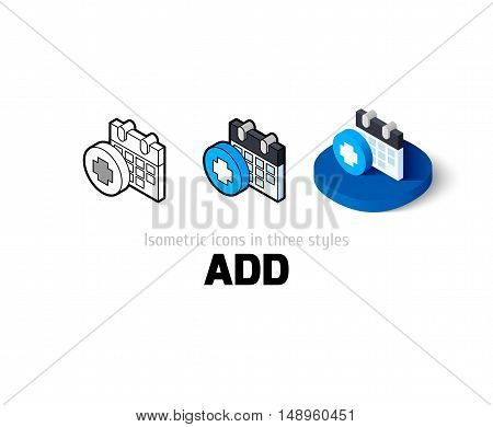 Add icon, vector symbol in flat, outline and isometric style