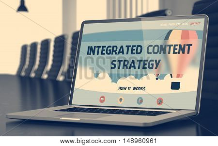 Integrated Content Strategy. Closeup Landing Page on Mobile Computer Display. Modern Conference Room Background. Toned Image. Blurred Background. 3D Illustration.