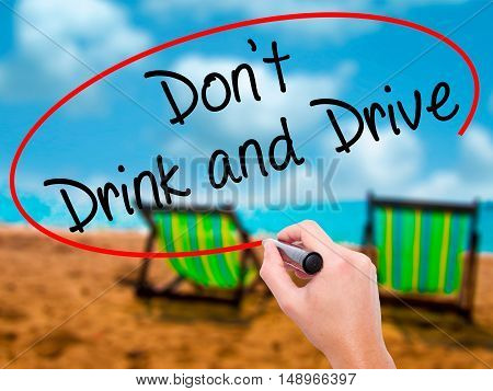 Man Hand Writing Don't Drink And Drive With Black Marker On Visual Screen