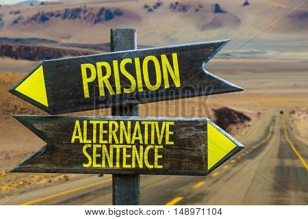 Prison vs Alternative Sentence in a Crossroad