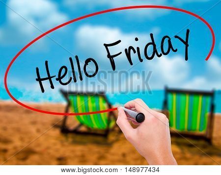 Man Hand Writing Hello Friday With Black Marker On Visual Screen