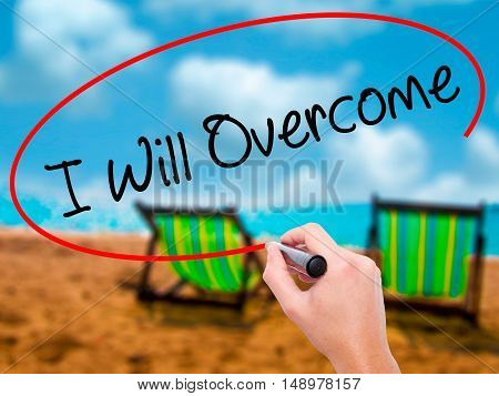 Man Hand Writing I Will Overcome With Black Marker On Visual Screen