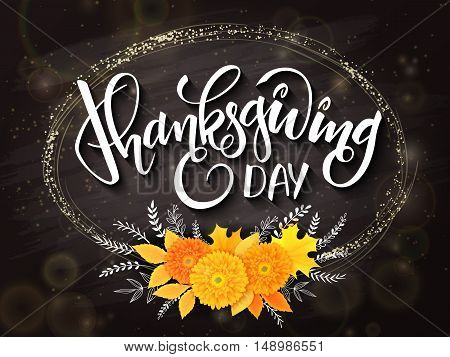 vector thanksgiving day greeting lettering phrase - happy thanksgiving - with golden ellipse frame, chrysanthemum bouquet with doodle flower branches on blackboard. Design for greeting card or poster.