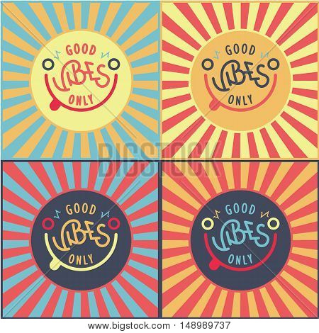Positive quote and icon concept. Good vibes only. Smiling vector sun. Positive energy poster.