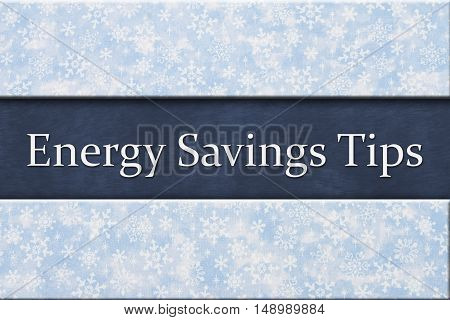 Energy Savings Tips Some snowflakes with text Energy Savings Tips