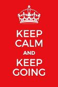 Постер, плакат: Keep Calm And Keep Going Poster