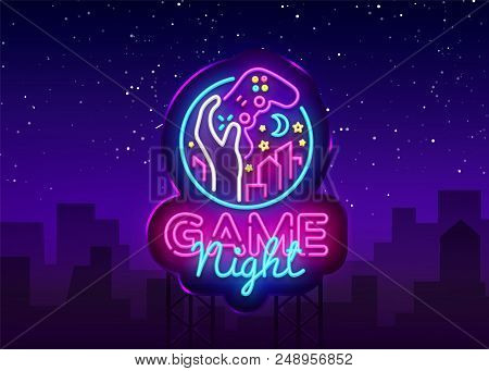 poster of Game Night Neon Sign Vector Logo Design Template. Game Night Logo In Neon Style, Gamepad Hand, Video