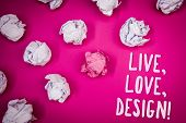 Conceptual Hand Writing Showing Live, Love, Design Motivational Call. Business Photo Text Exist Tend poster