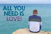 Writing Note Showing  All You Need Is Love Motivational. Business Photo Showcasing Deep Affection Ne poster