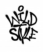 Sprayed Wild Style Font Graffiti With Overspray In Black Over White. Vector Graffiti Art Illustratio poster