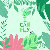Vector Illustration With Cute Little Flying Beetle In Foliage With Motivate Phrase i Can Fly On Gr poster