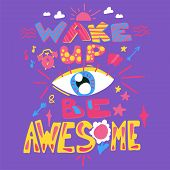 Fun Poster For Good Morning. Wake Up And Be Awesome. Vector poster