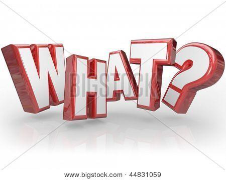 Das Wort was mit einem Fragezeichen zu fordern, eine Antwort auf ein Rätsel oder auf Protest und Nachfrage ein diff