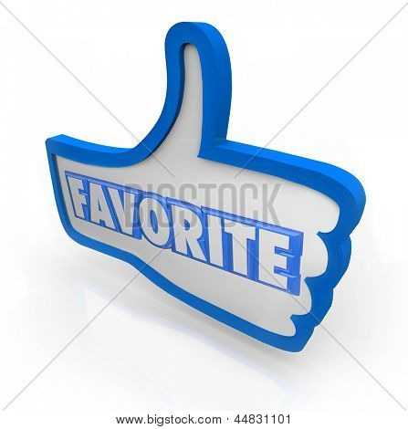 The word Favorite in a blue thumb's up symbol to represent liking a comment, photo or product on a social media website or network