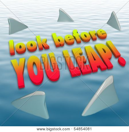 Look Before You Leap Words Shark Fins Water