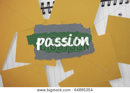The word passion against yellow paper strewn over notepad