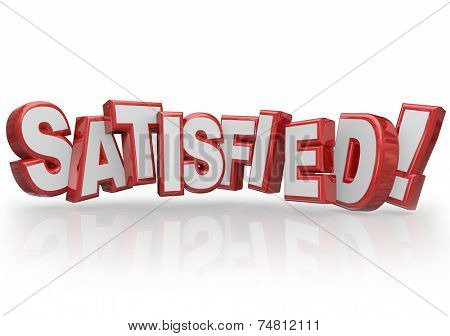 Satisfied word in red 3d letters to illustrate customer satsfaction, gratification or happy feelings toward a company, product or service
