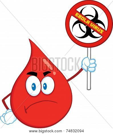 Sad Red Blood Drop Character Holding A Stop Ebola Sign With Bio Hazard Symbol And Text
