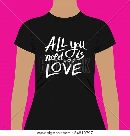 Trendy Black Shirt with All You Need is Love Texts
