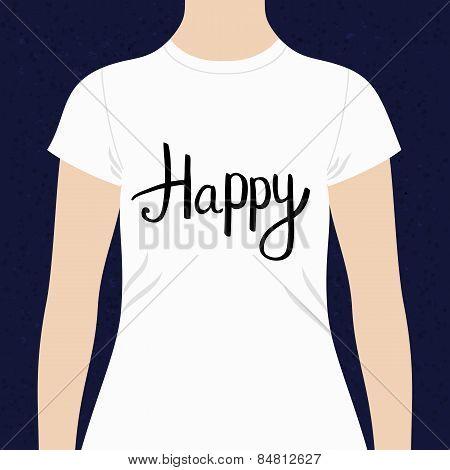 Happy - motivational t-shirt design