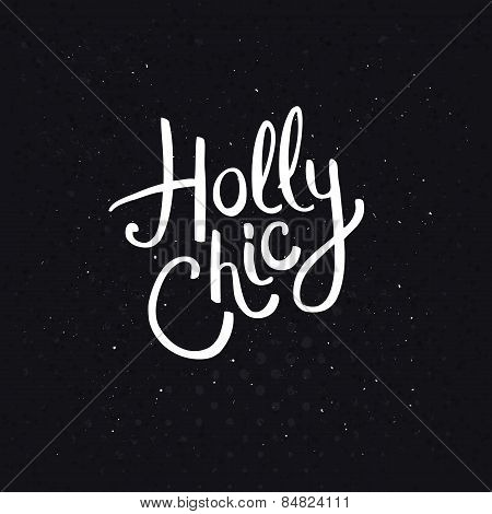 Holly Chic Phrase on Abstract Black Background
