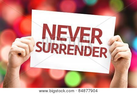Never Surrender card with colorful background with defocused lights