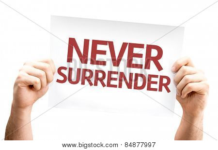 Never Surrender card isolated on white background