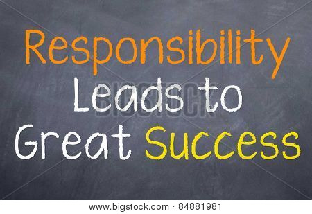 Responsibility leads to Success