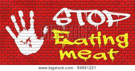 stop eating meat go vegan respect animal rights and welfare, veganism graffiti on red brick wall, text and hand