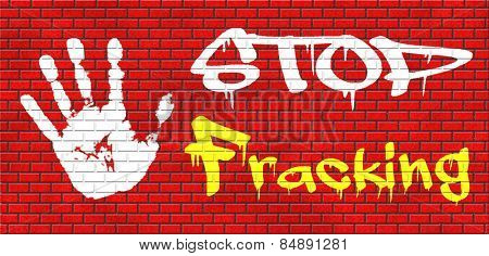 stop fracking ban shale gas and hydraulic or hydrofracking graffiti on red brick wall, text and hand