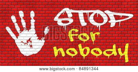 stop for nobody keep moving and going dont give up graffiti on red brick wall, text and hand
